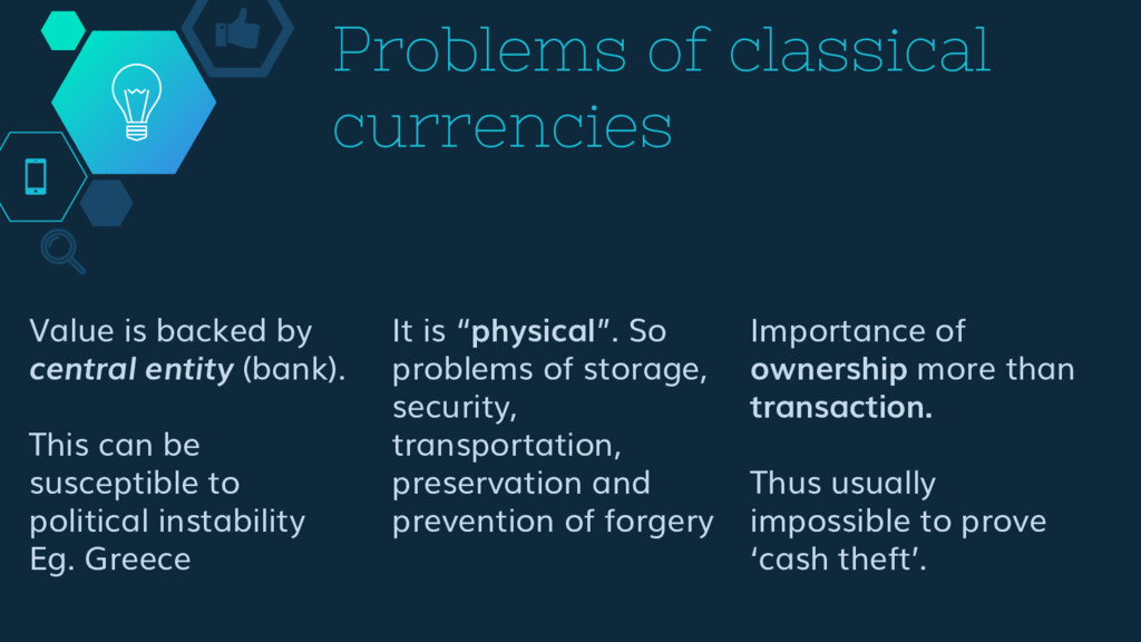 Problems of classical currencies Value is backe...