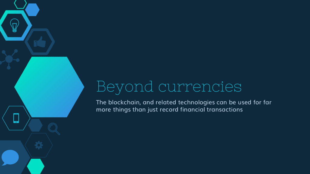 Beyond currencies The blockchain, and related t...