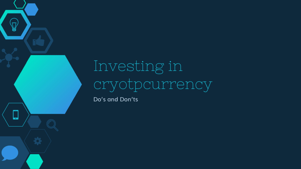 Investing in cryotpcurrency Do's and Don'ts