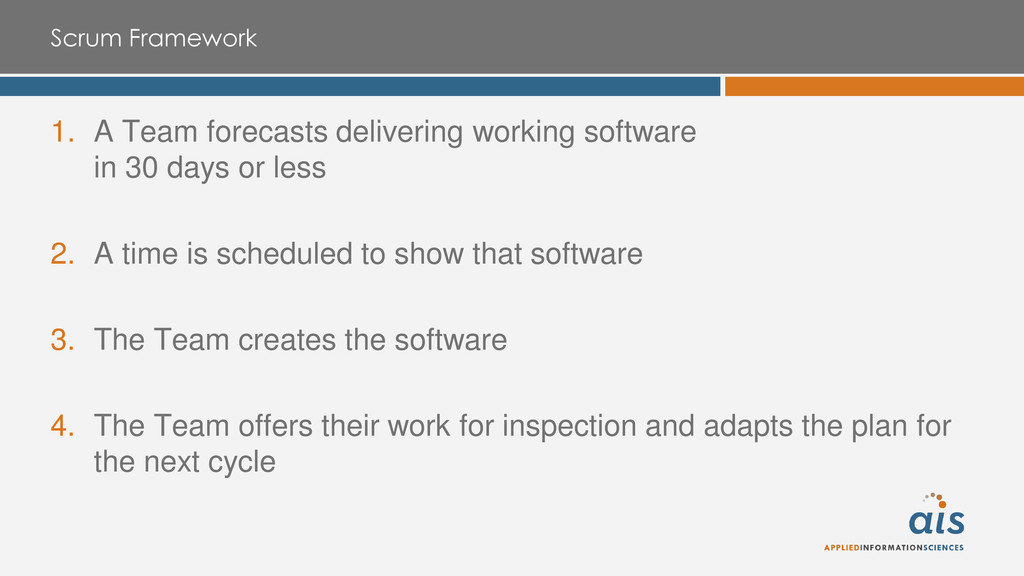 Scrum Framework 1. A Team forecasts delivering ...