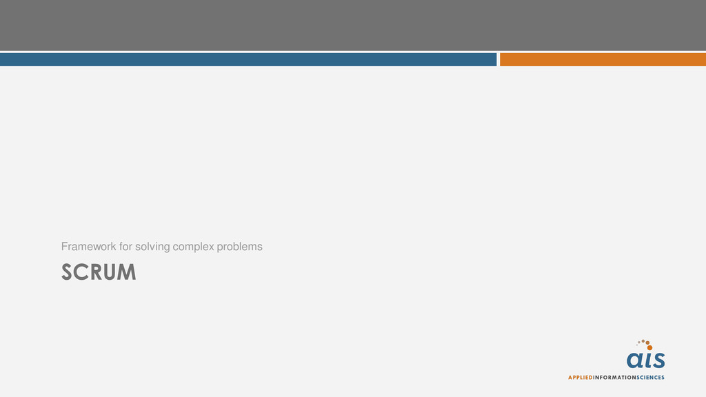 SCRUM Framework for solving complex problems