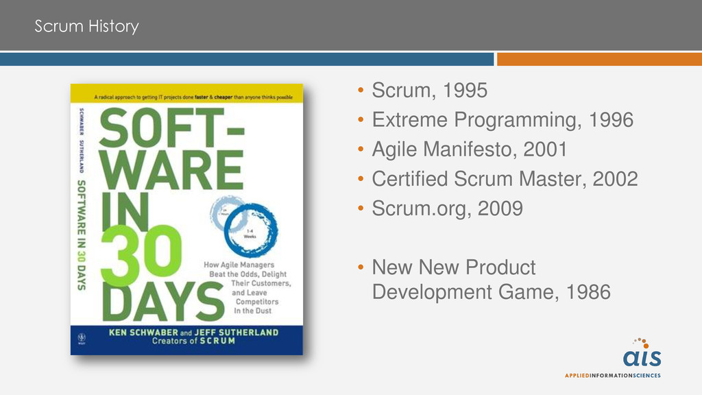 Scrum History • Scrum, 1995 • Extreme Programmi...