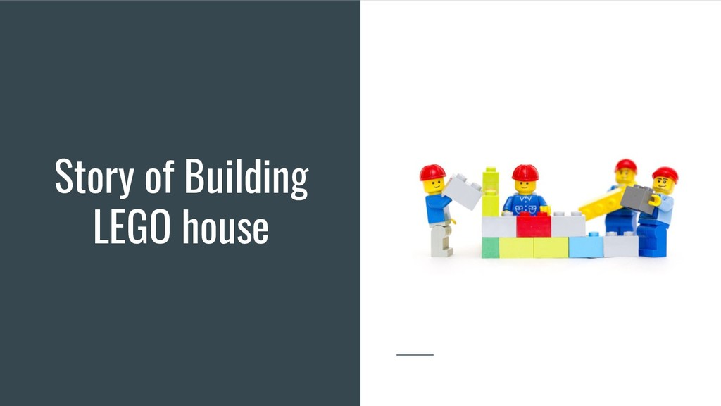 Story of Building LEGO house
