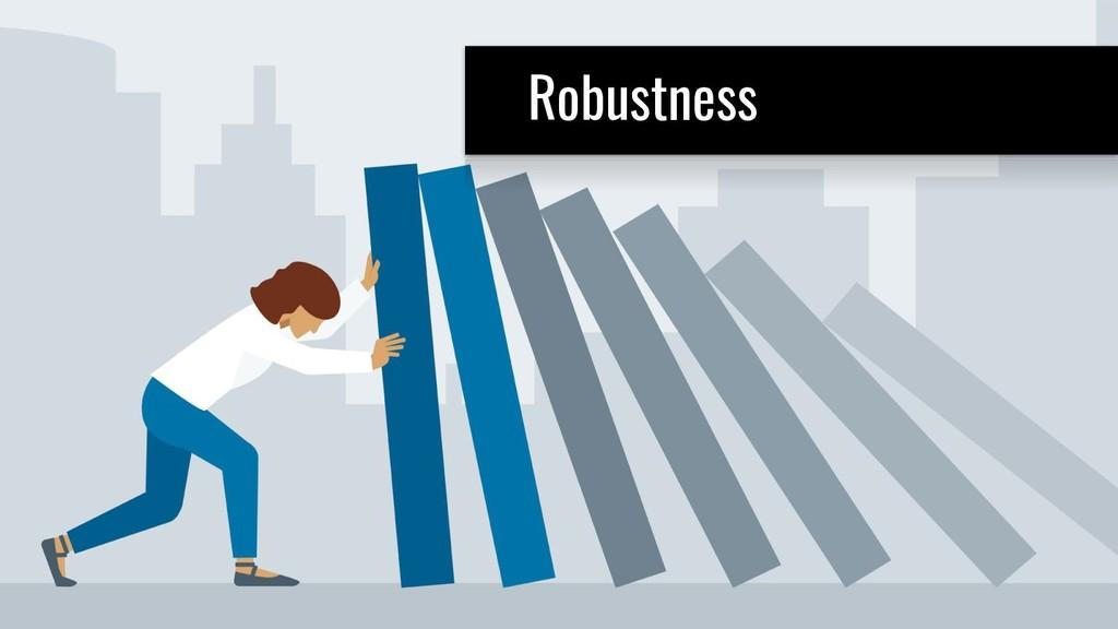 S Robustness