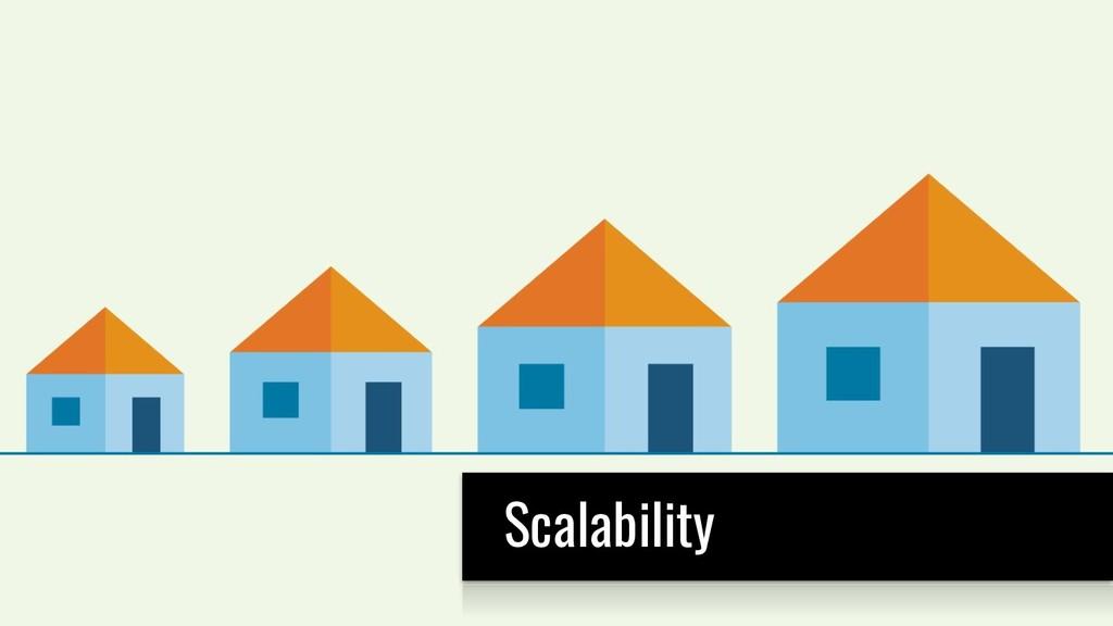S Scalability