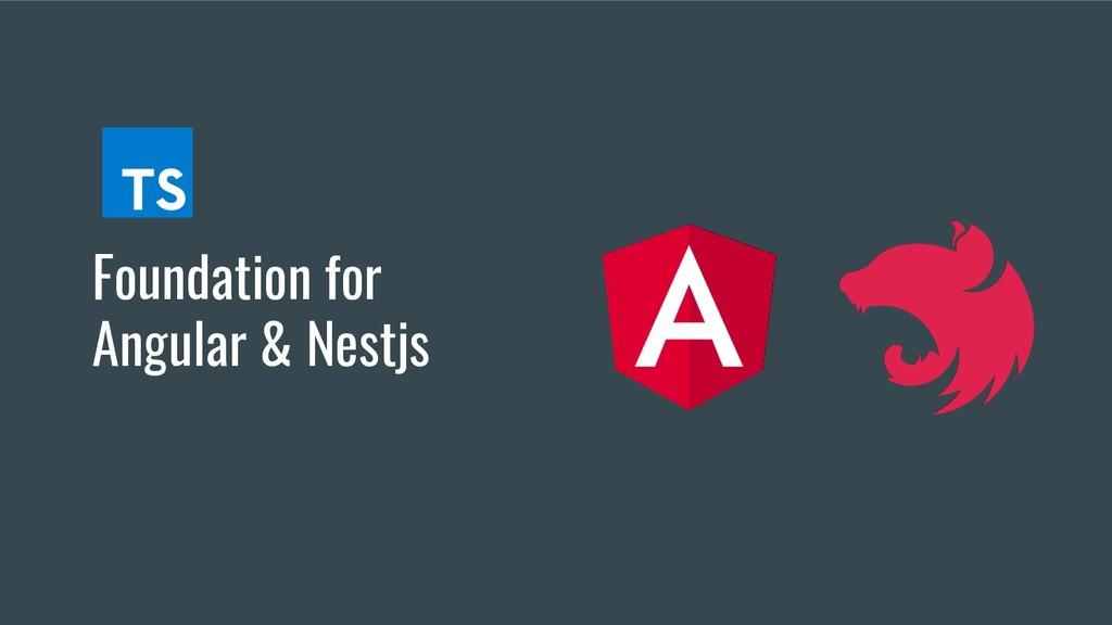 Foundation for Angular & Nestjs