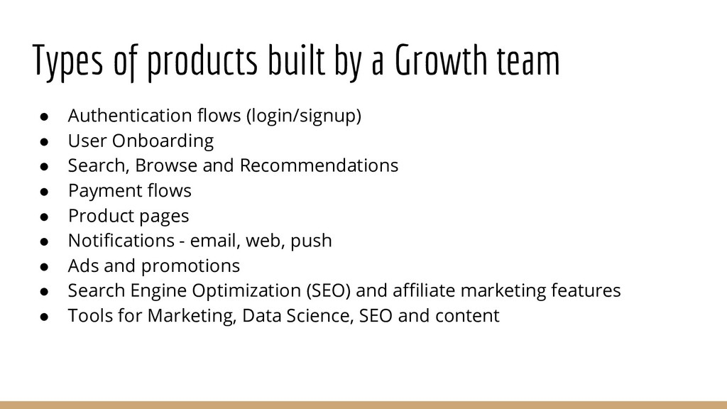 Types of products built by a Growth team ● Auth...