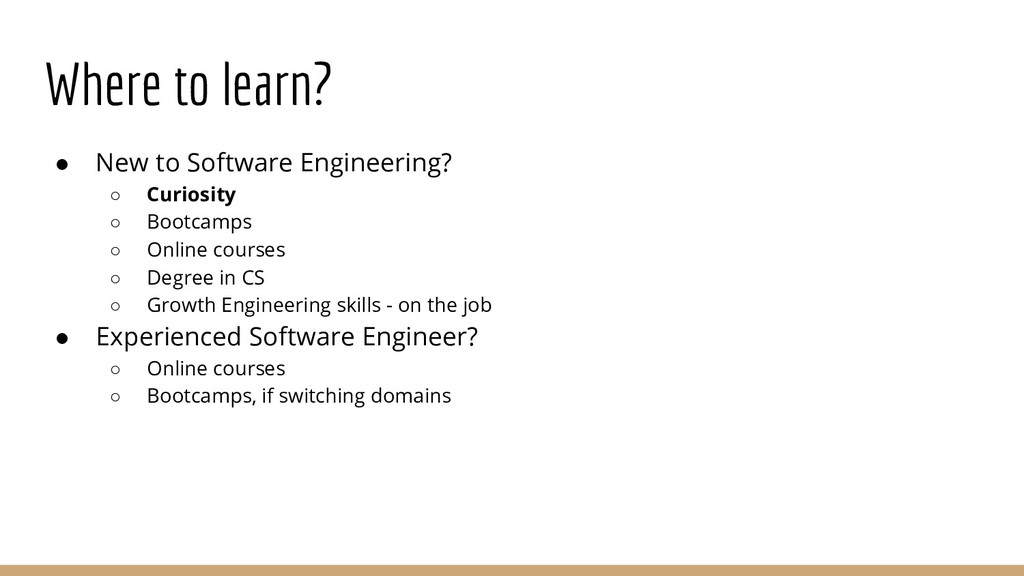 Where to learn? ● New to Software Engineering? ...