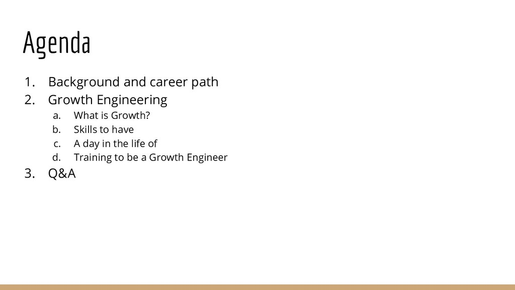 Agenda 1. Background and career path 2. Growth ...