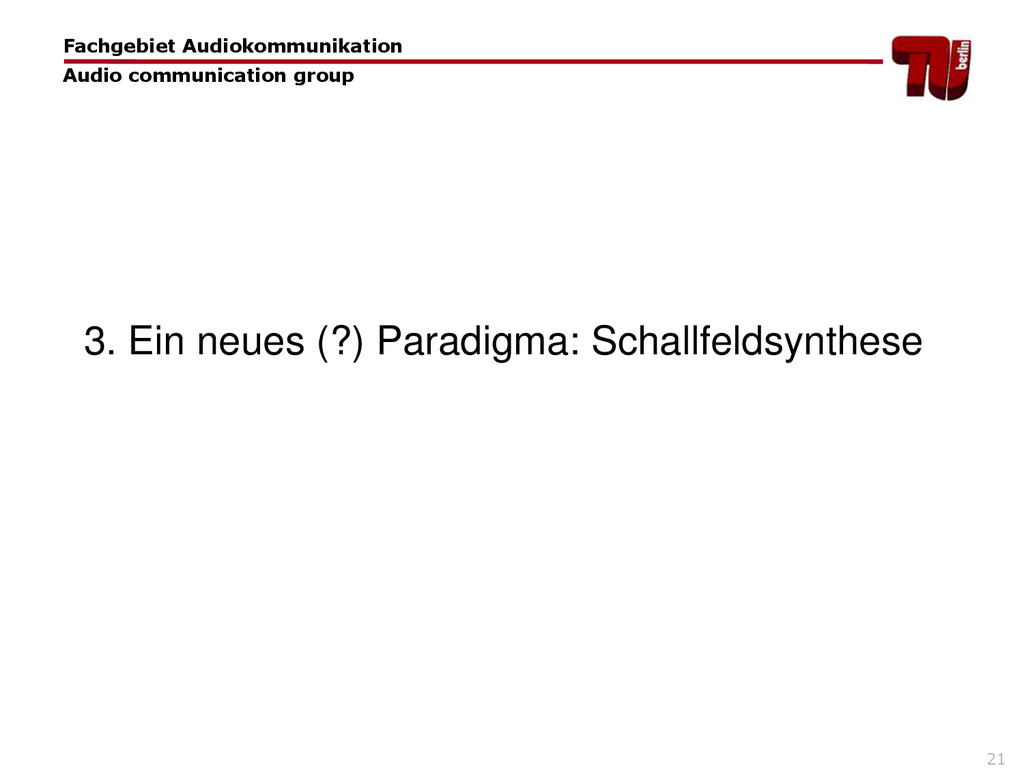 21 3. Ein neues (?) Paradigma: Schallfeldsynthe...