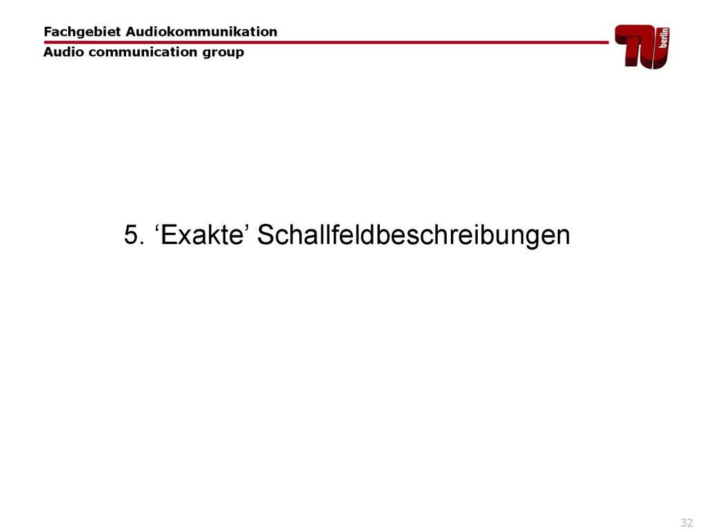 32 5. 'Exakte' Schallfeldbeschreibungen Fachgeb...