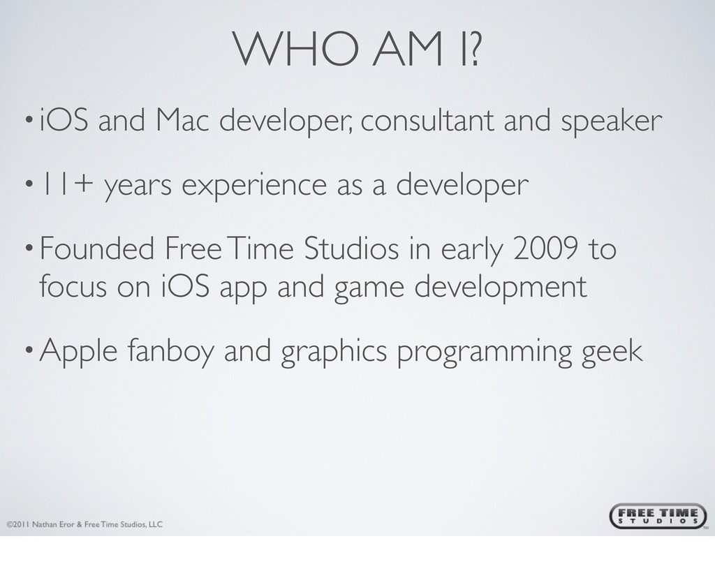 WHO AM I? •iOS and Mac developer, consultant an...