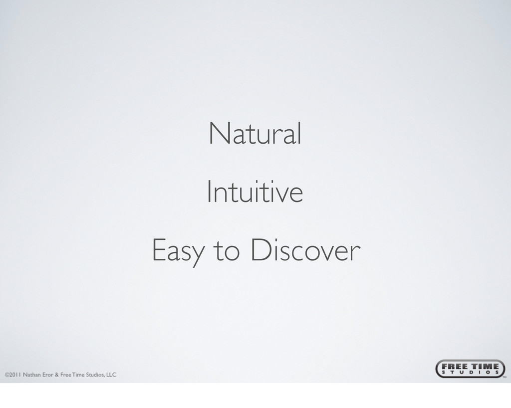 Natural Intuitive Easy to Discover