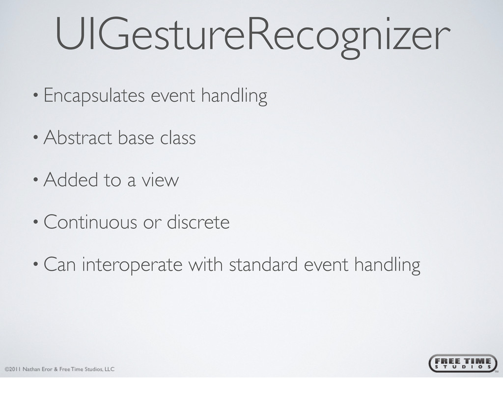 UIGestureRecognizer • Encapsulates event handli...