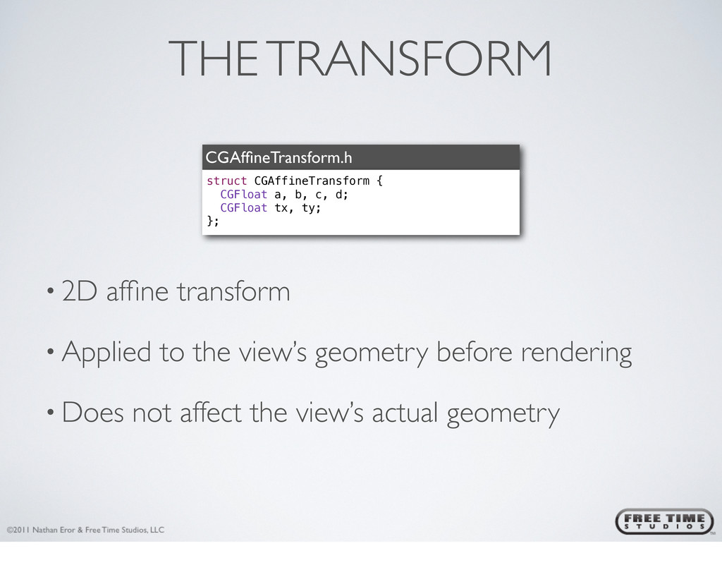 THE TRANSFORM CGAffineTransform.h struct CGAffin...