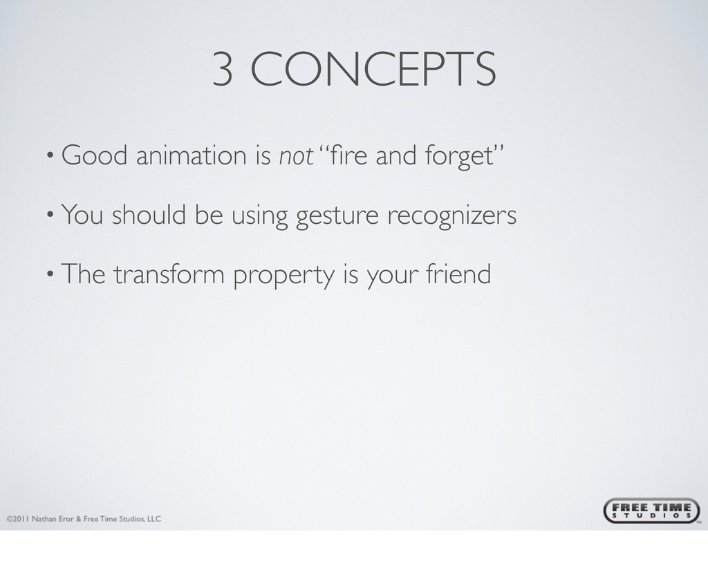 "3 CONCEPTS • Good animation is not ""fire and for..."