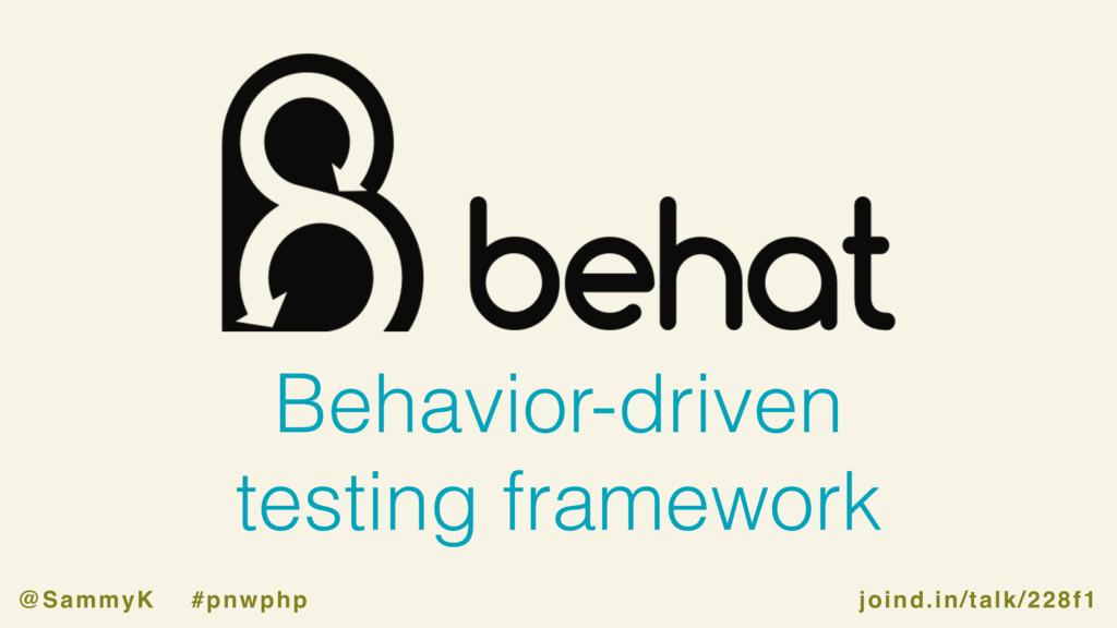 joind.in/talk/228f1 @SammyK #pnwphp Behavior-dr...