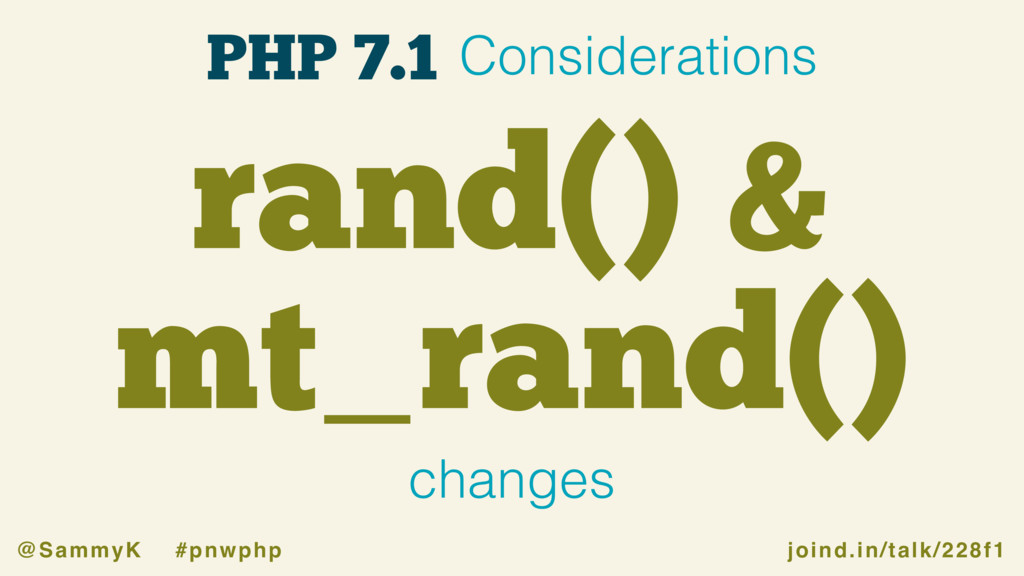 joind.in/talk/228f1 @SammyK #pnwphp rand() & mt...
