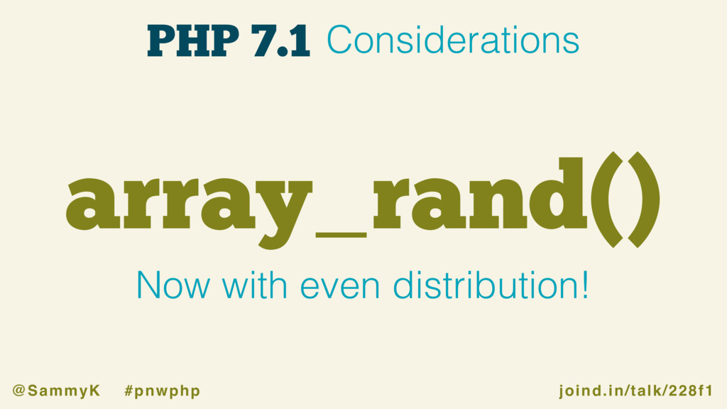 joind.in/talk/228f1 @SammyK #pnwphp array_rand(...