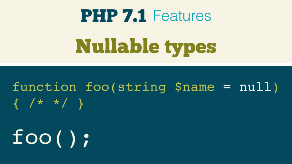 Nullable types function foo(string $name = null...