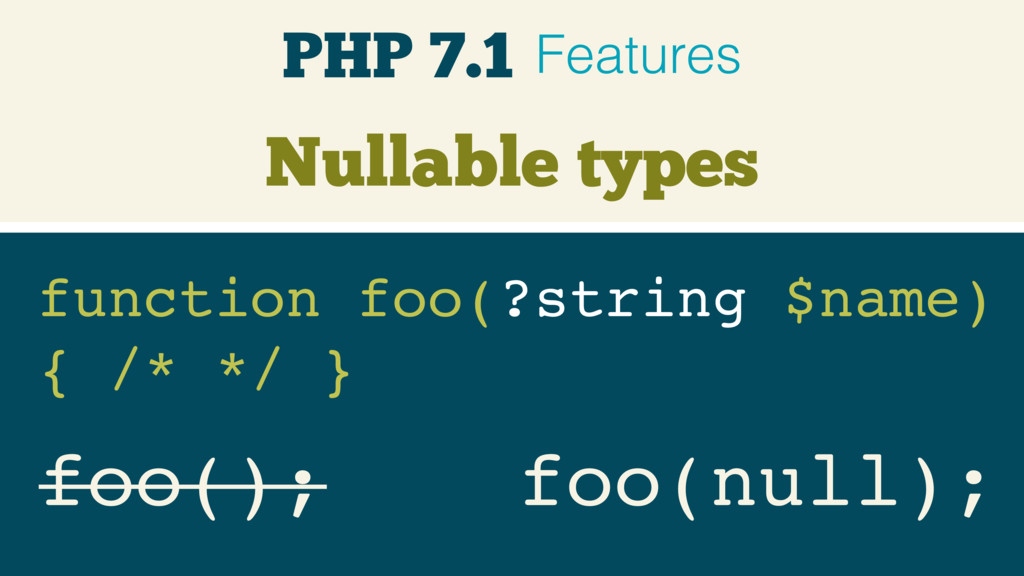 Nullable types foo(); function foo(?string $nam...
