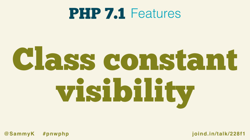 joind.in/talk/228f1 @SammyK #pnwphp Class const...