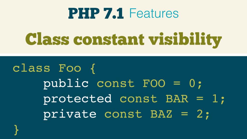 Class constant visibility class Foo { public c...