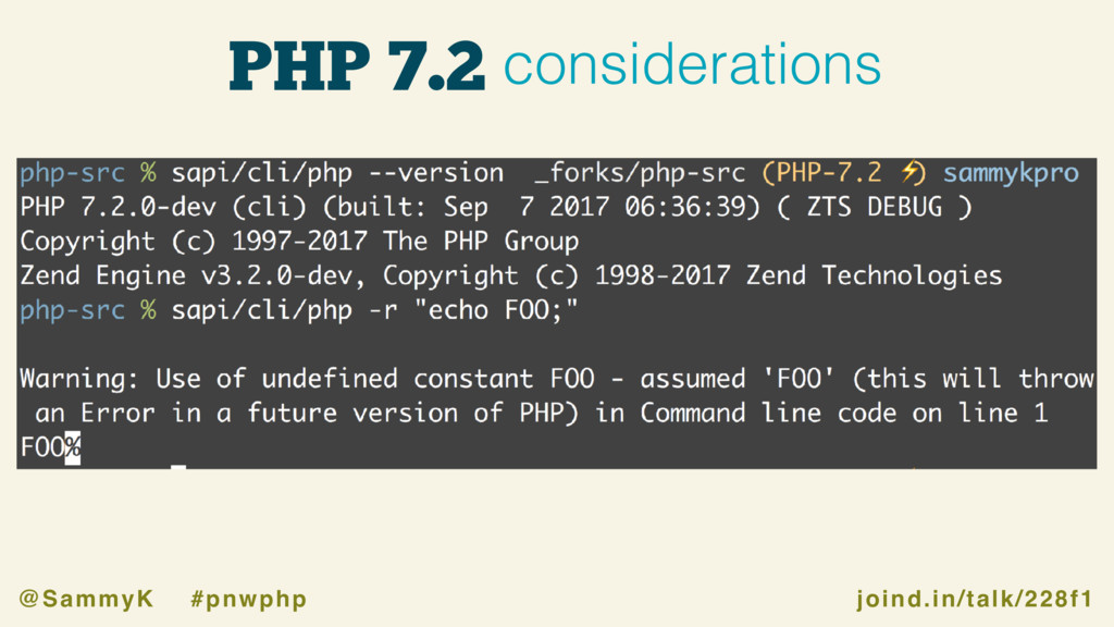 joind.in/talk/228f1 @SammyK #pnwphp PHP 7.2 con...