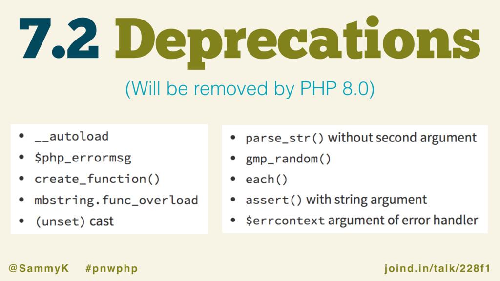 joind.in/talk/228f1 @SammyK #pnwphp 7.2 Depreca...