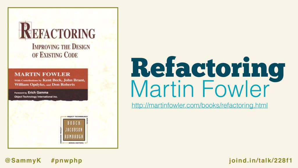 joind.in/talk/228f1 @SammyK #pnwphp Refactoring...