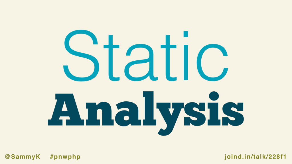 joind.in/talk/228f1 @SammyK #pnwphp Analysis St...