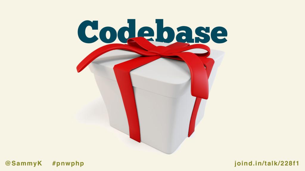 joind.in/talk/228f1 @SammyK #pnwphp Codebase