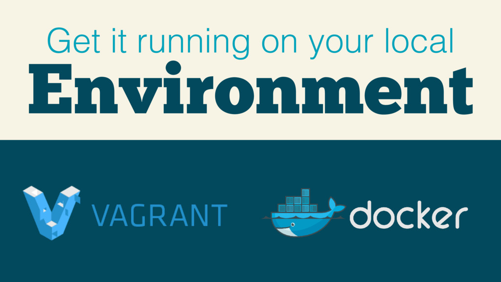 Environment Get it running on your local