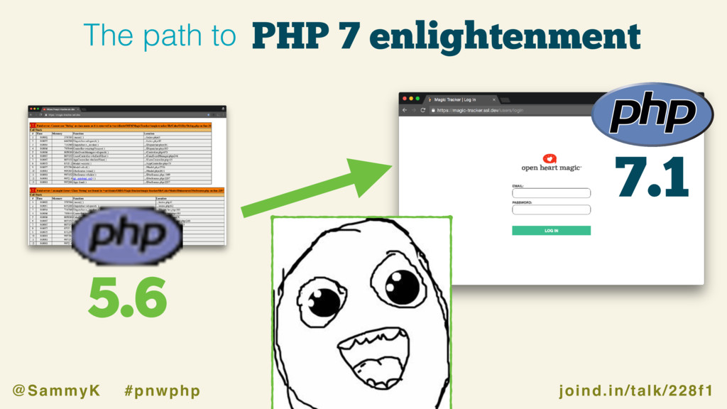 joind.in/talk/228f1 @SammyK #pnwphp PHP 7 enlig...