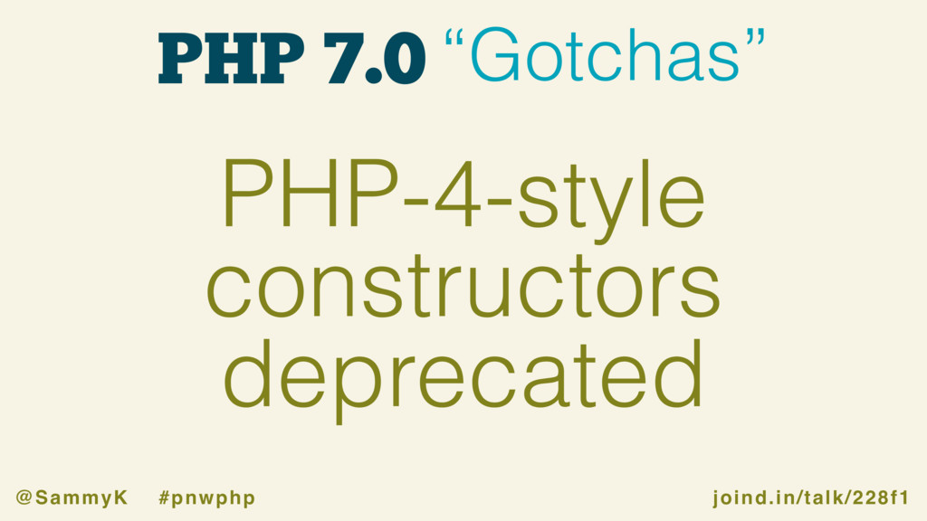 "joind.in/talk/228f1 @SammyK #pnwphp PHP 7.0 ""Go..."
