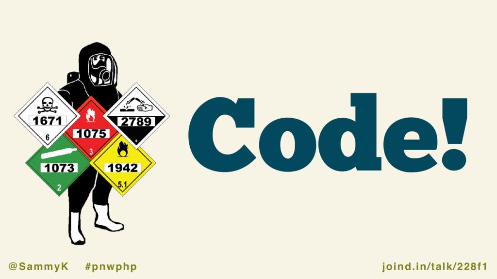 joind.in/talk/228f1 @SammyK #pnwphp Code!