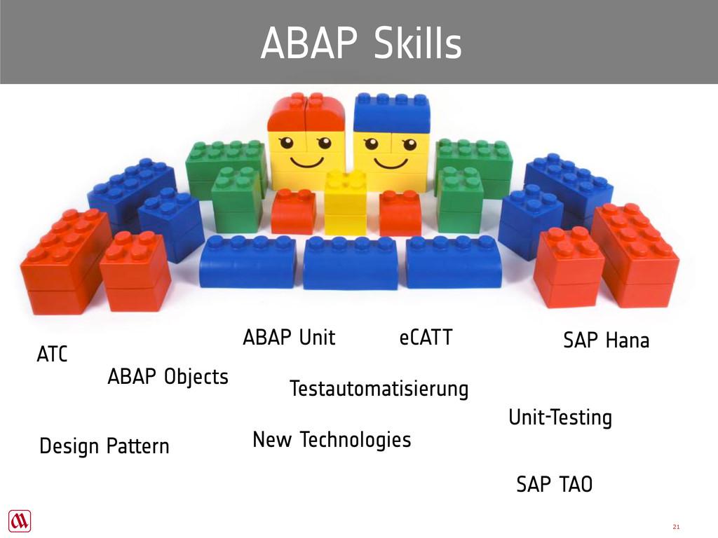 21 ABAP Skills ABAP Objects ABAP Unit Unit-Test...