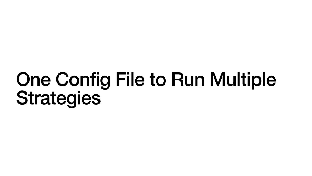 One Config File to Run Multiple Strategies
