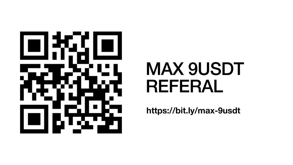 MAX 9USDT REFERAL https://bit.ly/max-9usdt