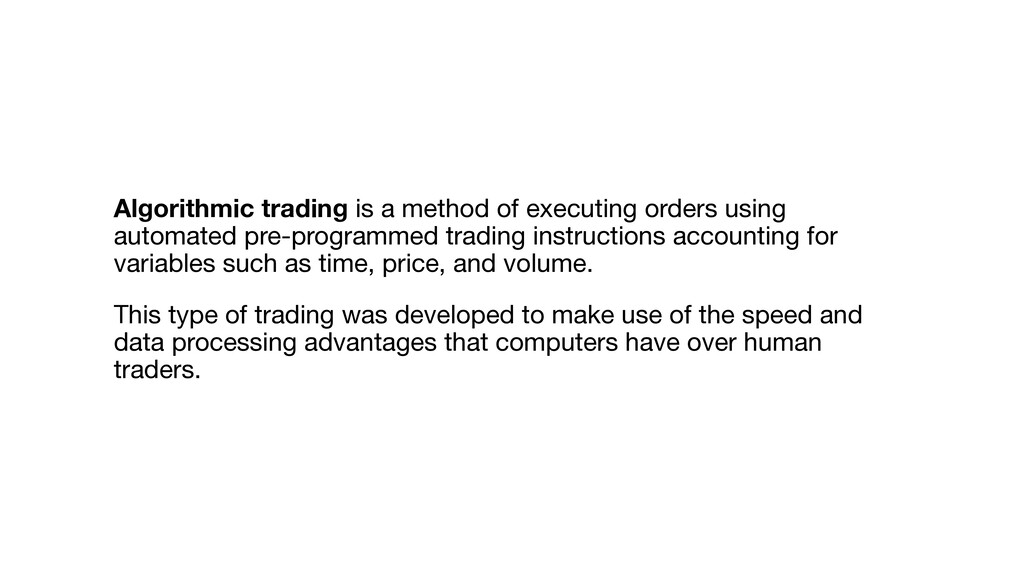 Algorithmic trading is a method of executing or...
