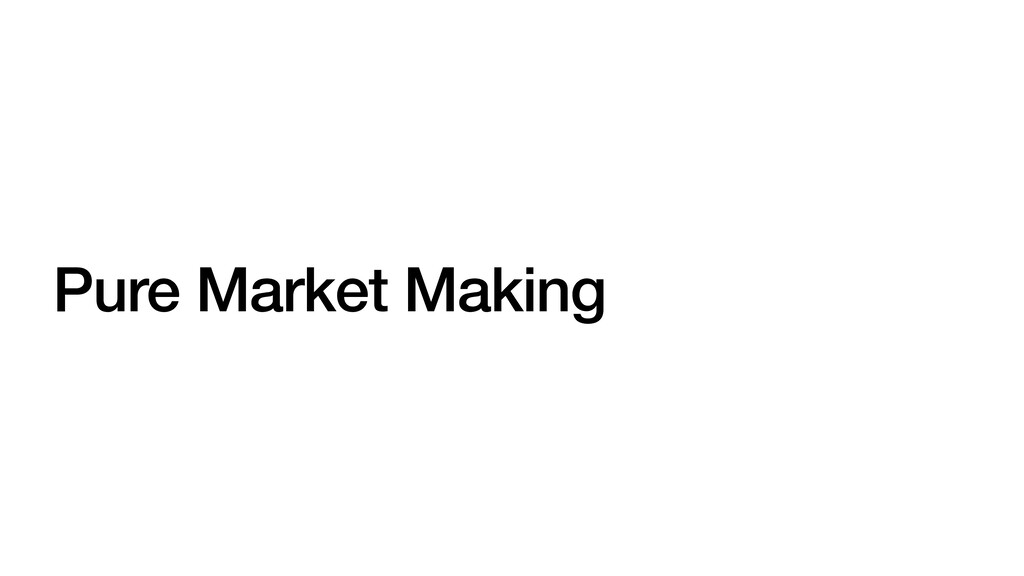 Pure Market Making
