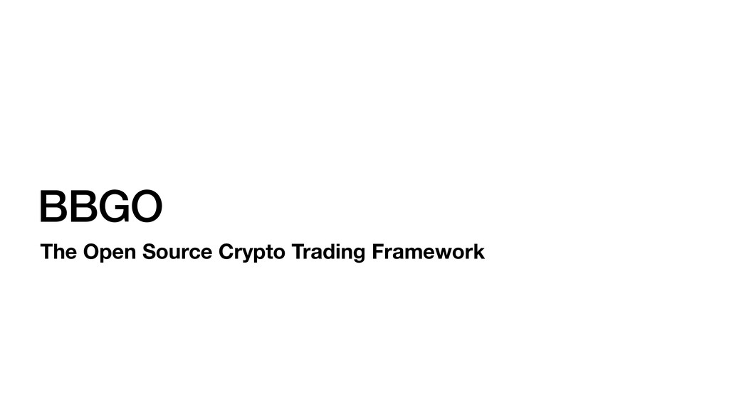 BBGO The Open Source Crypto Trading Framework