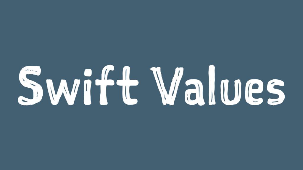 Swift Values