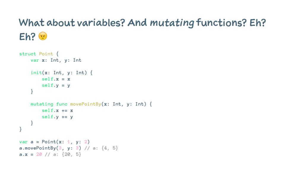 What about variables? And mutating functions? E...