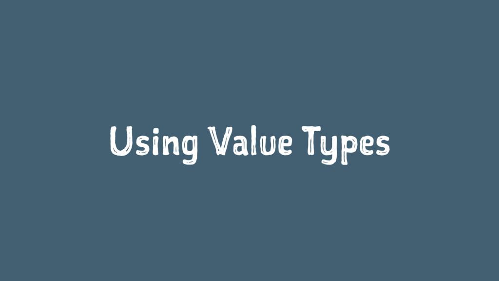 Using Value Types