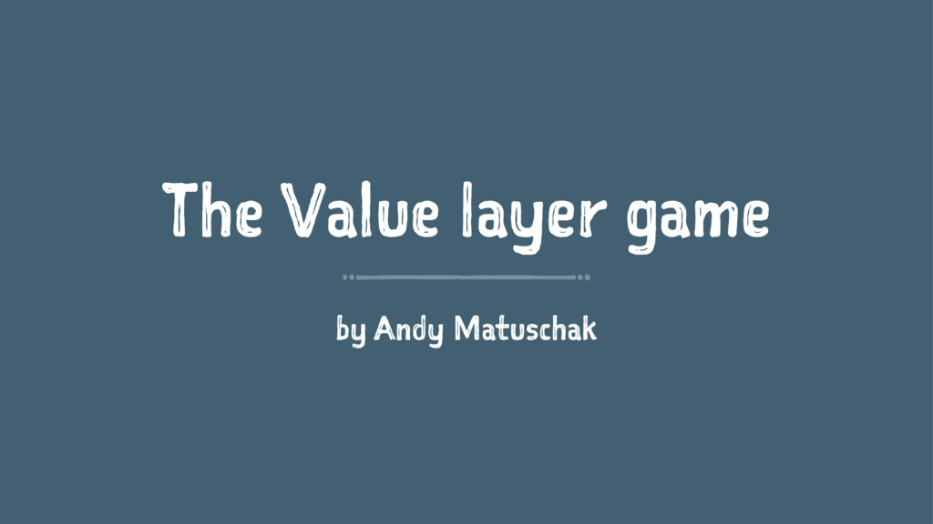 The Value layer game by Andy Matuschak