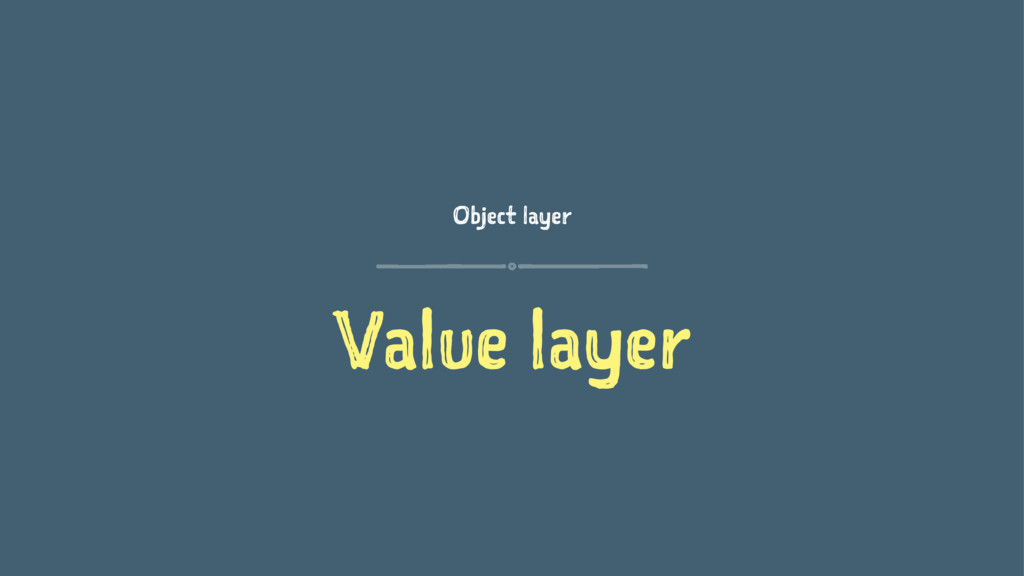 Object layer Value layer