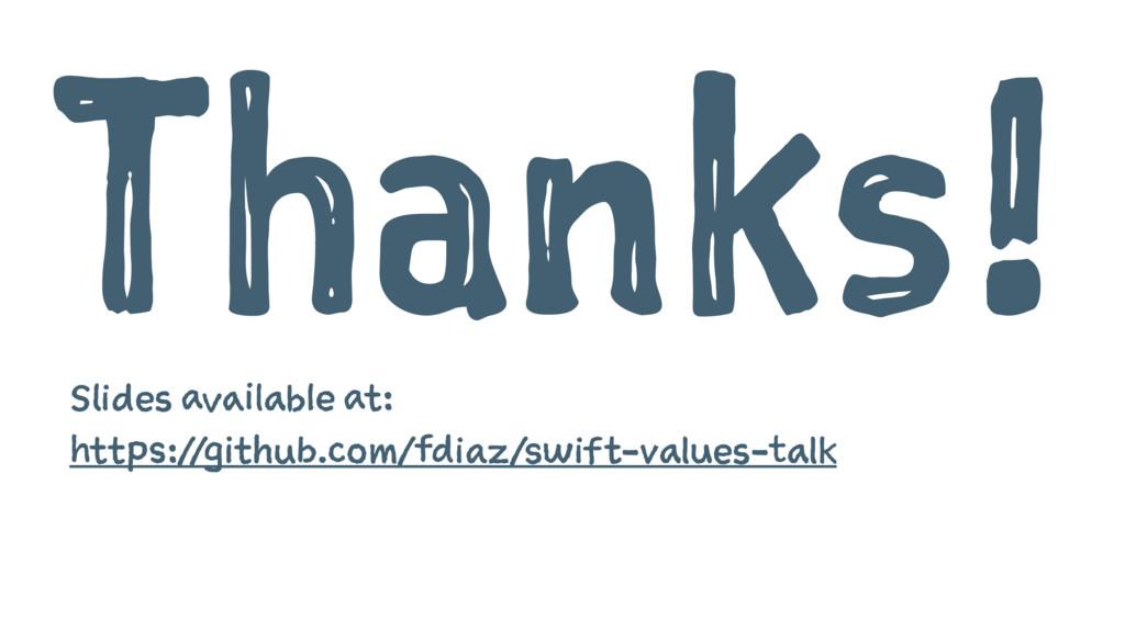 Thanks! Slides available at: https://github.com...