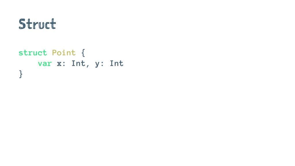 Struct struct Point { var x: Int, y: Int }