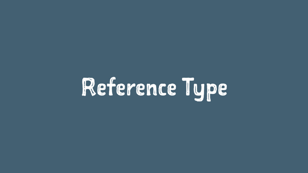 Reference Type